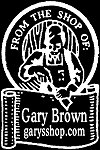 From the Shop of Gary Brown
